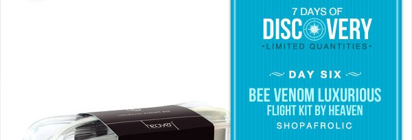 7 Days of Discovery - Day Six - Bee Venom Luxurious - Flight Kit by Heaven from Shopafrolic