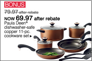 BONUS was 79.97 after rebate NOW 69.97 after rebate Paula Deen® diswasher-safe copper 11-pc. cookware set.