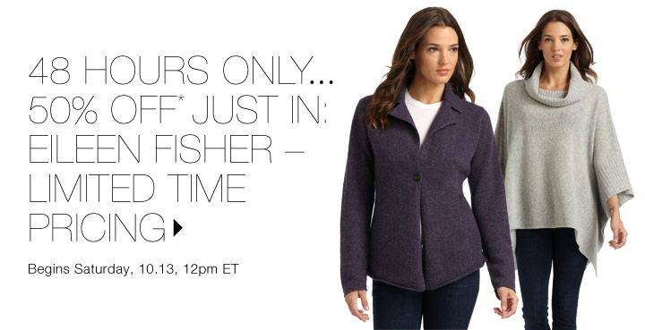 50% Off* Eileen Fisher…Shop now