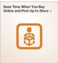 SAVE TIME WHEN YOU BUY ONLINE AND PICK UP IN-STORE