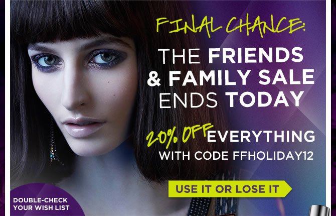 Final Chance: The Friends & Family Sale Ends Today! 20% Off Everything!