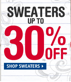 SWEATERS UP TO 30%  OFF
