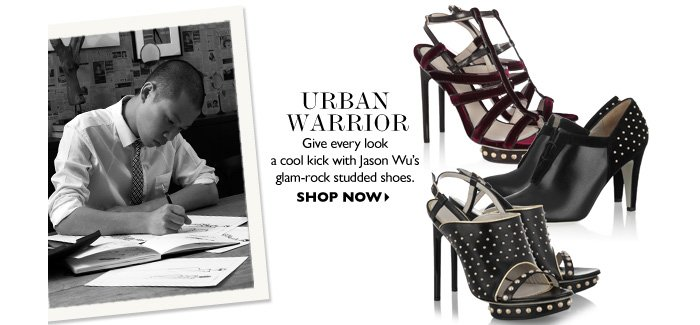 URBAN WARRIOR – Give every look a cool kick with Jason Wu's glam–rock studded shoes. SHOP NOW