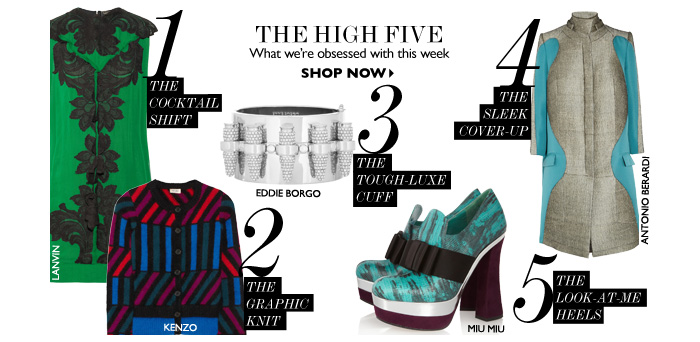 THE HIGH FIVE – What we're obsessed with this week...SHOP NOW