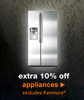 extra 10% off appliances | excludes Kenmore(R)
