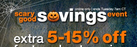 online only | ends Tuesday 7am CT | scary good savings event | extra 5-15% off featured categories