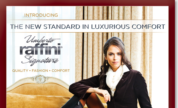 Introducing the new Umberto Raffini Signature Collection! The new standard in luxurious comfort, Umberto Raffini Signature features a European-inspired collection of shoes and boots in beautiful handcrafted designs and the finest materials for flexibility and support. See the entire collection now at The Walking Company.