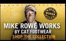 Mike Rowe Works by Cat Footwear