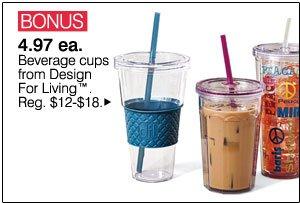 BONUS 4.97 ea. Beverage cups from Design For Living™, Reg. $12-$18.