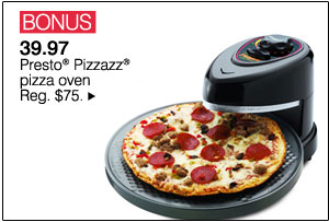 BONUS 39.97 Presto® Pizzazz® pizza oven. Reg. $75.