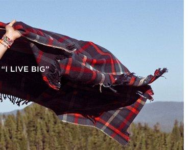 """I Live Big"""