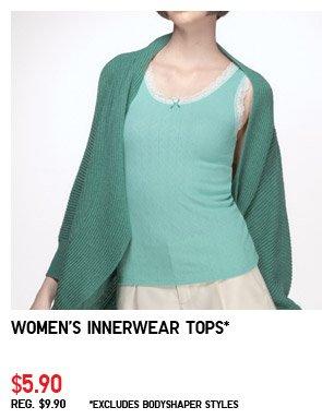 Women's Innerwear Tops* $5.90 REG. $9.90*Excludes Bodyshaper styles