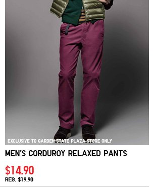 EXCLUSIVE TO GARDEN STATE PLAZA STORE ONLY. Men's Corduroy Relaxed Pants $14.90 REG. $19.90