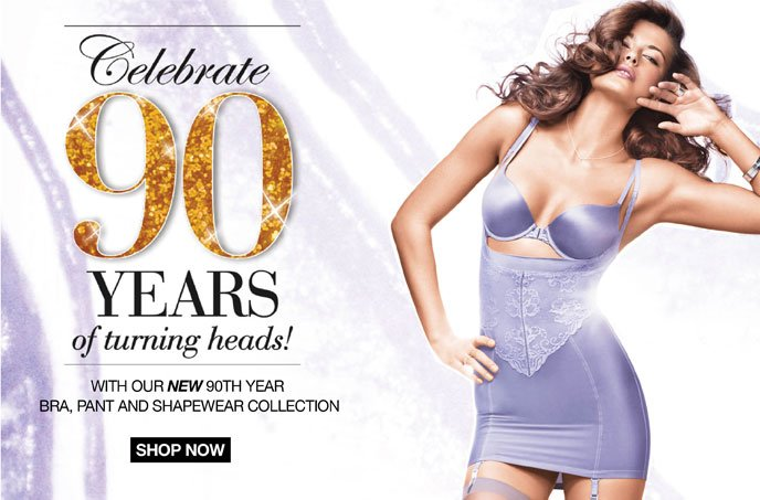 Celebrate 90 Years of turning heads! With our New 90th Year Bra, Pant and Shapewear Collection