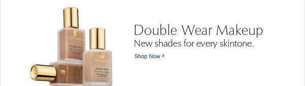 Double Wear Makeup New shades for every skintone. Shop now.