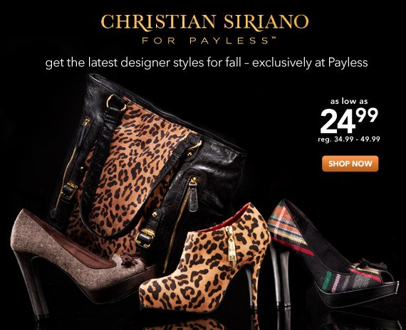 Get the latest Christian Siriano styles for fall - exclusively at Payless!