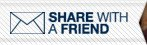 SHARE WITH A FRIEND