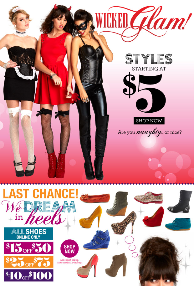 We dream in heels. All Shoes $15 off $50, $25 off $75 and $40 off $100. SHOP NOW. Online only.