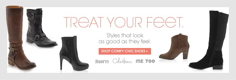 TREAT YOUR FEET. SHOP COMFY-CHIC SHOES