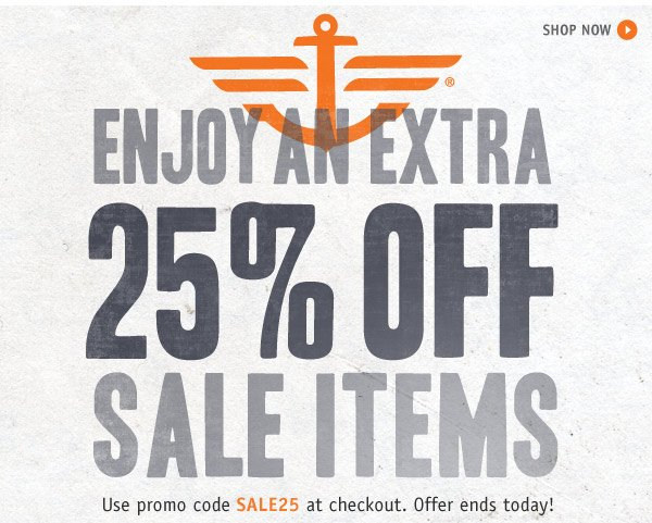 SHOP NOW > ENJOY AN EXTRA 25% OFF SALE ITEMS. Use promo code SALE25 at checkout. Offer ends today!