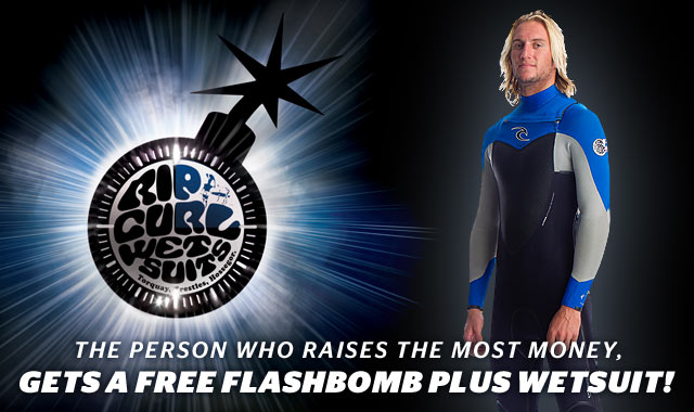 The Person Who Raises The Most Money, Gets a Free FlashBomb Plus Wetsuit!