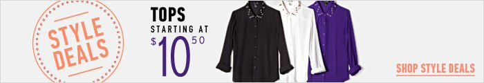 Style Deals - Tops Starting at $10.50 - Shop Now