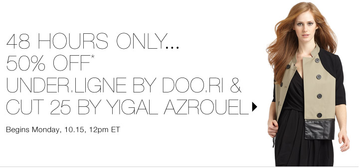 50% Off* Under.Ligne by Doo.Ri & Cut 25 by Yigal Azrouel...Shop  now