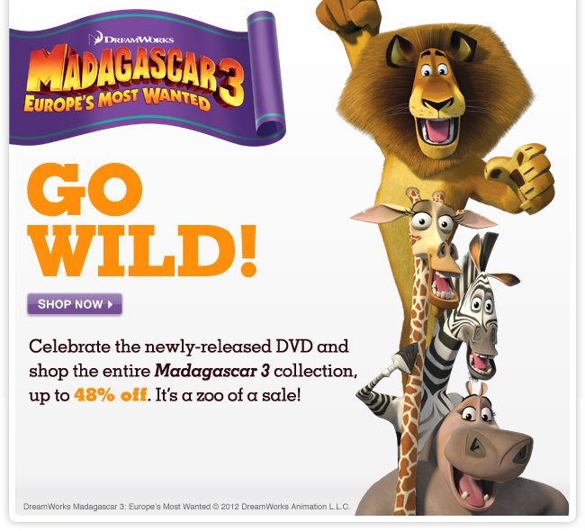 Shop Madagascar 3: Europe's Most Wanted at up to 48% OFF! - Celebrate the newly-released DVD and shop the entire Madagascar 3 collection.