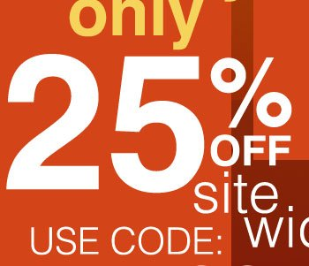 Fall Savings One Day Sale 25% OFF Use Code: OCT25