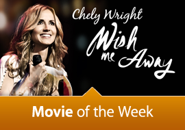 Movie of the Week: Chely Wright: Wish Me Away