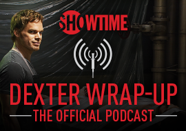 Dexter Wrap-Up - Podcast