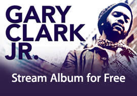 Gary Clark Jr. - Stream Album for Free