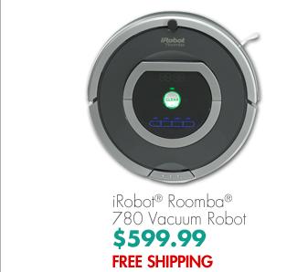 iRobot® Roomba® 780 Vacuum Robot $599.99 FREE SHIPPING
