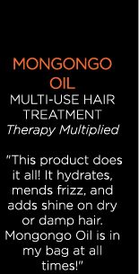 MONGONGO OIL MULTI-USE HAIR TREATMENT - Therapy Multiplied - ''This product does it all! It hydrates, mends frizz, and adds shine on dry or damp hair. Mongongo Oil is in my bag at all times!''