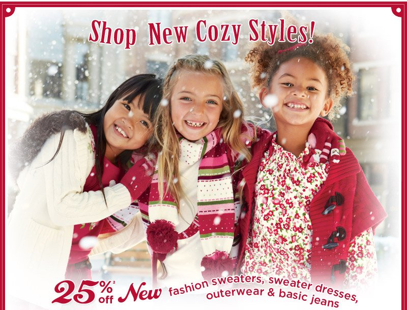 Shop new cozy styles! 25% off(2) off fashion sweaters, sweater dresses, outerwear & basic jeans.