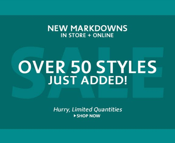 Over 50 Styles Just Added!