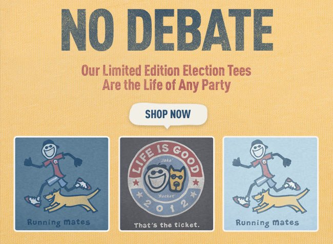 No Debate - Our Limited Editon Election Tees Are the Life of Any Party