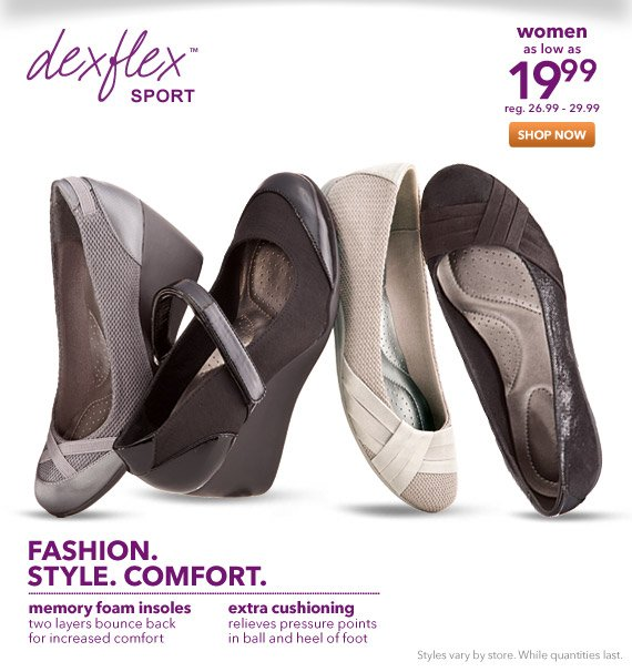Look good on the go with flexible, fashionable styles from Dexter
