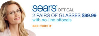 Sears(R) OPTICAL | 2 Pairs of Glasses $99.99 with no-line bifocals | see more