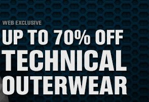 WEB EXCLUSIVE | UP TO 70% OFF TECHNICAL OUTERWEAR