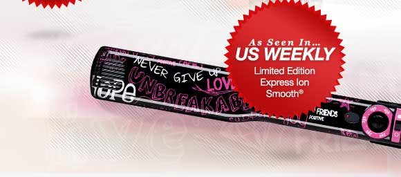 As Seen In… US Weekly - Limited Edition Express Ion Smooth