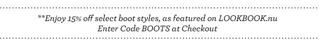 Enojy 15% off select boot styles, as featured on LOOKBOOK.nu. Enter code BOOTS at checkout
