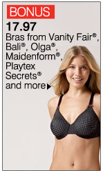 BONUS  17.97 Bras from Vanity Fair®, Bali®, Olga®, Maidenform®,  Playtex Secrets® and more. Shop  now.