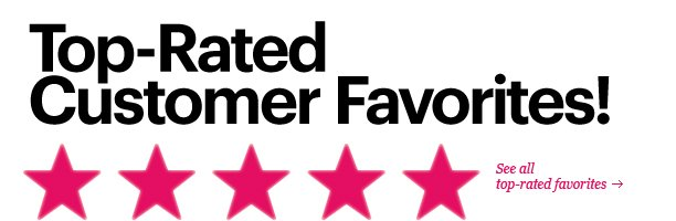 Top-Rated Customer Favorites!