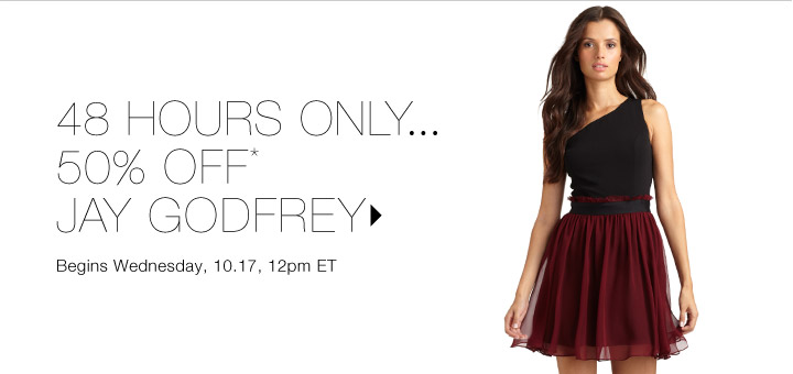 50% Off* Jay Godfrey…Shop now