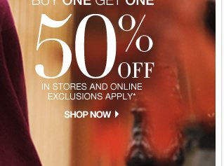 Shop Everything Buy One Get One 50% Off! In stores & online