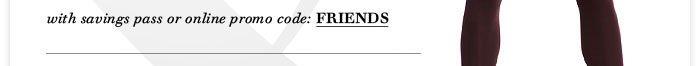 Promo Code: FRIENDS
