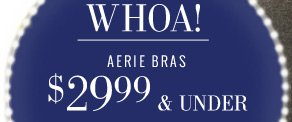Whoa! | Aerie Bras $29.99 And Under