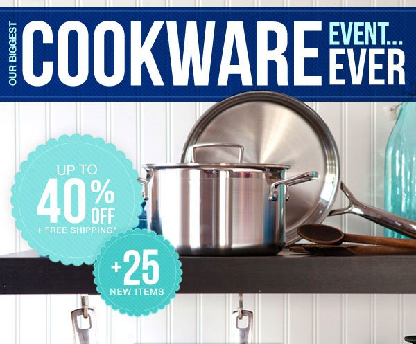 Our Biggest Cookware Event Ever - Up to 40% Off + Free Shipping + 25 New Items