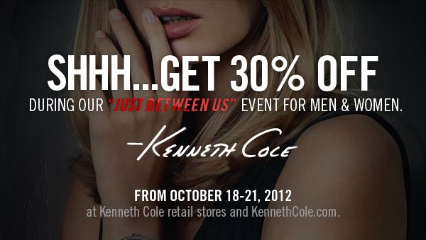"SHHH…GET 30% OFF DURING OUR ""JUST BETWEEN US"" EVENT FOR MEN & WOMEN"